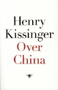 Over China  by  Henry Kissinger