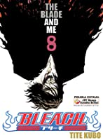 Bleach: The Blade and Me (Bleach, #8)