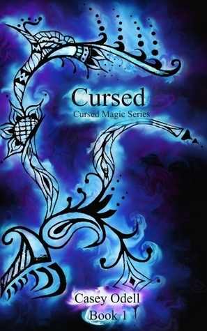 Cursed (Cursed Magic Series #1)  by  Casey Odell