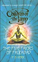 The Five Fakirs Of Faizabad (Children Of The Lamp, #6)