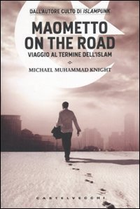 Maometto on the road Michael Muhammad Knight