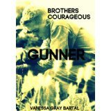 Brothers Courageous:  Gunner (Brothers Courageous #2)  by  Vanessa Gray Bartal