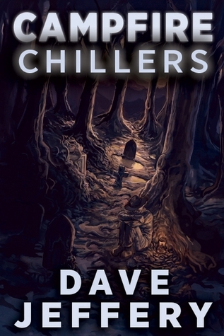 Campfire Chillers  by  Dave Jeffery