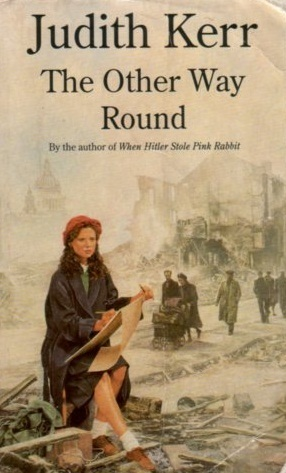 The Other Way Round (Out of the Hitler Time, #2)  by  Judith Kerr