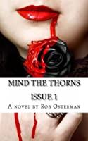 Mind The Thorns Issue 1