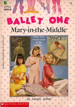 Mary-In-The-Middle (Ballet One, #3)  by  Sandy Asher
