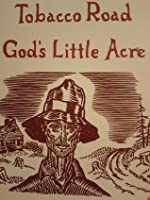 Tobacco Road & God's Little Acre (two books in one volume)
