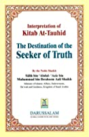 The Destination of the Seeker of Truth: Interpretation of Kitab at-Tauhid