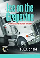 Ice on the Grapevine (A Hunter Rayne Highway Mystery, #2)