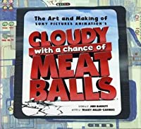 The Art and Making of Cloudy with a Chance of Meatballs