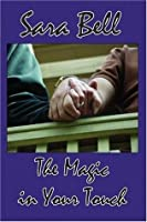 The Magic in Your Touch (Reed, #1)