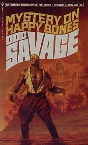 Mystery on Happy Bones (Doc Savage, #96) Kenneth Robeson