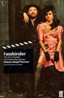 Fassbinder: The Life and Work of a Provocative Genius