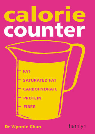 Calorie Counter: Complete Nutritional Facts for Every Diet! Wynnie Chan