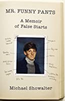 Mr. Funny Pants: A Memoir of False Starts