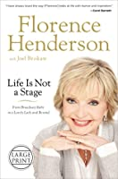 Life Is Not a Stage: From Broadway Baby to a Lovely Lady and Beyond