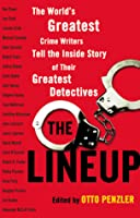 The Lineup: The World's Greatest Crime Writers Tell the Inside Story of Their Greatest Detectives