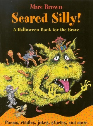 Scared Silly!: A Halloween Book for the Brave  by  Marc Brown