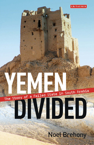 Yemen Divided: The Story of a Failed State in South Arabia  by  Noel Brehony