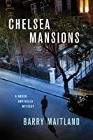 Chelsea Mansions: A Brock and Kolla Mystery