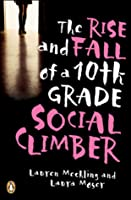 Rise and Fall of a Tenth Grade Social Climber