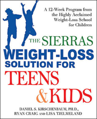 Sierras Weight Loss for Teens and Kids: How Your Child Can Return to a Normal Weight for Life  by  Molly Carmel