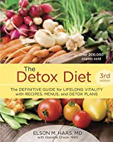 The Detox Diet : The Definitive Guide for Lifelong Vitality with Recipes, Menus, and Detox Plans