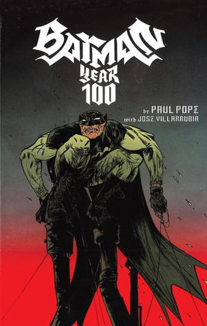 Batman: Year 100 & Other Tales Deluxe Edition Paul Pope