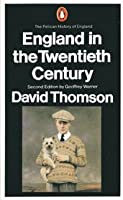 England in the 20th Century, 1914-1979 (The Pelican History of England, #9)
