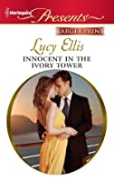 Innocent in the Ivory Tower (Harlequin Presents (Larger Print))