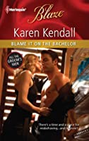 Blame It on the Bachelor (All The Groom's Men #2)