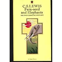 Fern Seed And Elephants, And Other Essays On Christianity