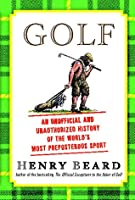 Golf: An Unofficial and Unauthorized History of the Worl