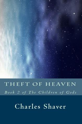 Theft of Heaven  by  Charles Shaver