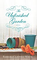 The Unfinished Garden