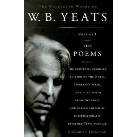 The Poems (The Collected Works of W.B. Yeats, Volume 1) by W.B. Yeats ...