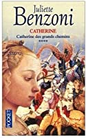 Catherine des grands chemins (Catherine, #4)