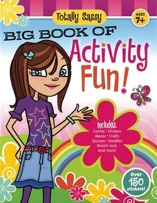 Totally Sassy Big Book of Activity Fun!  by  Sandy Phan
