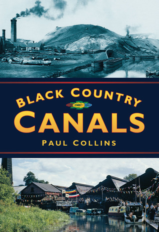 Black Country Canals Paul F.  Collins