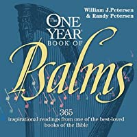 The One Year Book of Psalms: 365 Inspirational Readings From One of the Best-Loved Books of the Bible
