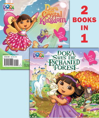 Dora Saves the Enchanted Forest/Dora Saves Crystal Kingdom  by  Mary Tillworth