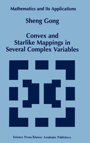Convex and Starlike Mappings in Several Complex Variables  by  Sheng Gong