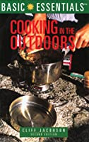 Basic Essentials Cooking in the Outdoors, 2nd