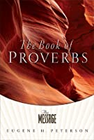 The Message Proverbs: The Book of Proverbs