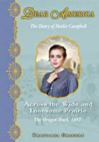Across the Wide and Lonesome Prairie: The Diary of Hattie Campbell (Dear America)