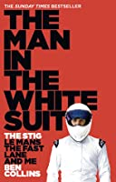 The Man in the White Suit: The Stig, Le Mans, The Fast Lane and Me