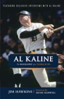 Al Kaline: The Biography of a Tigers Icon: The Biography of a Tigers Icon