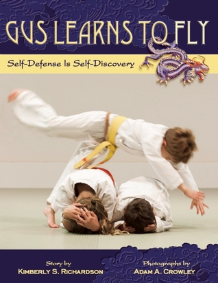 Gus Learns to Fly: Self-Defense Is Self-Discovery Kimberly Stanton Richardson