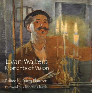 Evan Walters: Moments of Vision  by  Barry Plummer