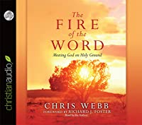 The Fire of the Word: Meeting God on Holy Ground
